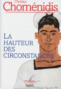 Christos Chomenidis - La hauteur des circonstances.