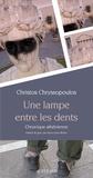 Christos Chryssopoulos - Une lampe entre les dents - Chronique athénienne.