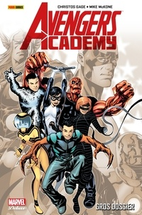 Christos Gage - Avengers Academy (2010) T01 - Gros dossier.