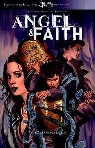 Christos Gage et Rebekah Isaacs - Buffy: Angel et Faith T02 - La figure du père.