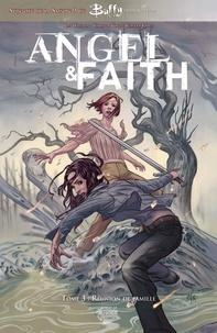 Christos Gage et Rebekah Isaacs - Buffy: Angel et Faith T03 - Réunion de famille.
