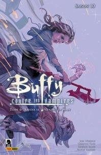 Christos Gage - Buffy contre les vampires (Saison 10) T06 - Savoir se prendre en main.