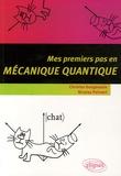 Christos Gougoussis et Nicolas Poilvert - Mes premiers pas en mécanique quantique.