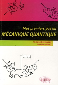 Mes premiers pas en mécanique quantique - Christos Gougoussis |