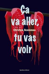 Christos Ikonomou - Ca va aller, tu vas voir.