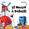 Christos et Julie Ricossé - Le moulin à paroles.