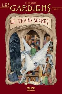 Christos et Gwendal Bonizec - Les gardiens Tome 1 : Le grand secret.