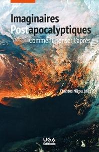Christos Nikou - Imaginaires postapocalyptiques - Comment penser l'après.
