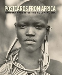 Christraud Geary - Postcards from Africa - Photographers of the colonial era.