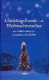 Christtagsfreude und Weihnachtszauber - Jesu Geburt und andere erstaunliche Geschichten.