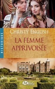Christy English - La femme apprivoisée.