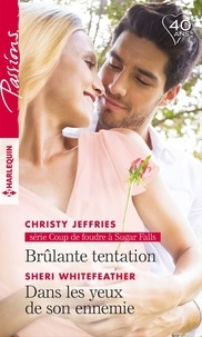 Christy Jeffries et Sheri Whitefeather - Brûlante tentation - Dans les yeux de son ennemie.