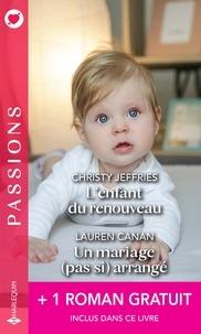 Christy Jeffries et Lauren Canan - L'enfant du renouveau - Un mariage (pas si) arrangé - Une étreinte parfaite.