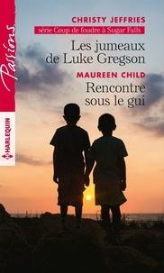 Christy Jeffries et Maureen Child - Les jumeaux de Luke Gregson - Rencontre sous le gui.