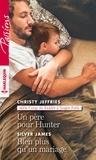 Christy Jeffries et Silver James - Un père pour Hunter - Bien plus qu'un mariage.