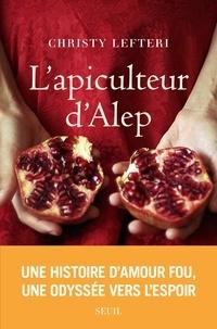 Christy Lefteri - L'apiculteur d'Alep.