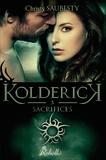 Christy Saubesty - Kolderick - Tome 3, Sacrifices.