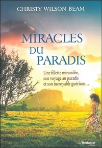 Christy Wilson Beam - Miracles du paradis.