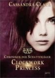 Chroniken der Schattenjäger 03. Clockwork Princess.