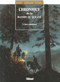 Daniel Bardet - Chronique de la maison Le Quéant - Tome 07 - Coeur aventureux.