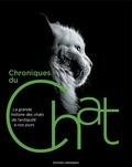 Chronique Editions - Chroniques du chat - La grande histoire des chats de l'Antiquité à nos jours.