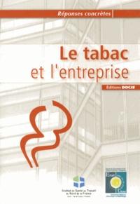 CHRU de Lille et  ECLAT-GRAA Nord-Pas-de-Calais - Le tabac et l'entreprise.