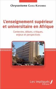Lenseignement supérieur et universitaire en Afrique - Contextes, débats, critiques, enjeux et perspectives.pdf