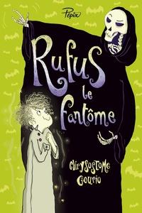 Chrysostome Gourio - Rufus le fantôme - Ou la grève de la Mort.