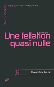 Chrysostome Gourio - Une fellation quasi nulle.