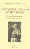 Chryssanthi Avlami - L'Antiquité grecque au XIXème siècle. - Un exemplum contesté ?.