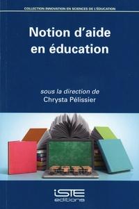 Chrysta Pélissier - Notion d'aide en éducation.