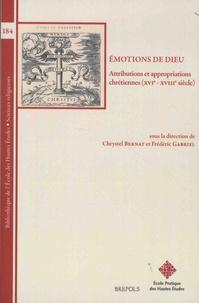 Emotions de Dieu- Attributions et appropriations chrétiennes (XVIe-XVIIIe siècle) - Chrystel Bernat pdf epub