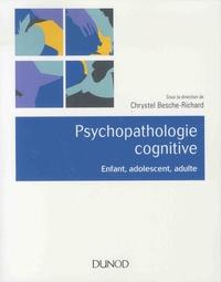Chrystel Besche-Richard - Psychopathologie cognitive - Enfant, adolescent, adulte.