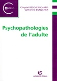 Chrystel Besche-Richard et Catherine Bungener - Psychopathologie de l'adulte.