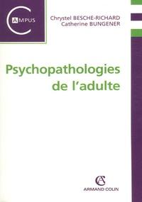 Chrystel Besche-Richard et Catherine Bungener - Psychopathologies de l'adulte.