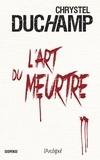 Chrystel Duchamp - L'art du meurtre.
