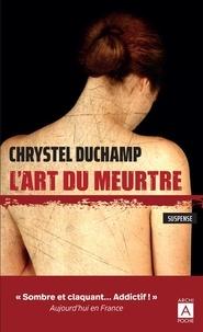 Livres de téléchargement audio gratuits L'art du meurtre par Chrystel Duchamp CHM ePub in French