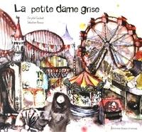 Chrystel Gaubert et Sébastien Boscus - La petite dame grise.