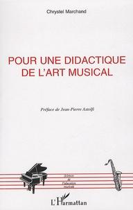 Chrystel Marchand - Pour une didactique de l'art musical.