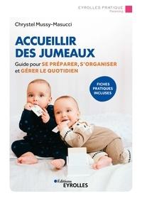 Chrystel Mussy-Masucci - Accueillir des jumeaux - Guide pour aider les parents à se préparer, s'organiser et gérer le quotidien.
