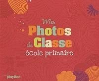 Chrystel Proupuech - Mes photos de classe - Ecole primaire.