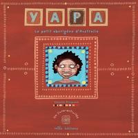 Chrystel Proupuech - Yapa - Le Petit aborigène d'Australie.
