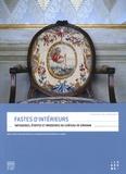 Chrystèle Burgard et Laurence Lavergne - Fastes d'intérieurs - Tapisseries, étoffes et broderies du château de Grignan.