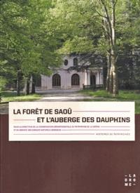 Chrystèle Burgard et Nicolas Gogué-Meunier - La forêt de Saoû et l'auberge des Dauphins.