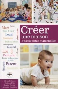 Chrystelle Caron et Christine Dain - Créer une maison d'assistantes maternelles. 1 Cédérom