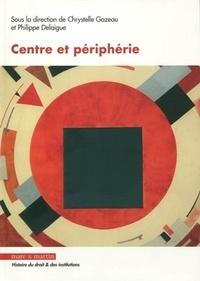Chrystelle Gazeau et Philippe Delaigue - Centre et périphérie.