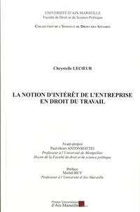 Chrystelle Lecoeur - La notion d'intérêt de l'entreprise en droit du travail.