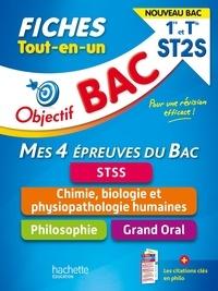 Chrystelle Ménard et Eric Marquer - Fiches Tout-en-un 1re et Tle ST2S - Mes 4 épreuves du Bac,  STSS ; Philosophie ; Chimie, biologie et physiopathologie humaines ; Grand oral.