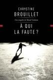 Chrystine Brouillet - À qui la faute ?.