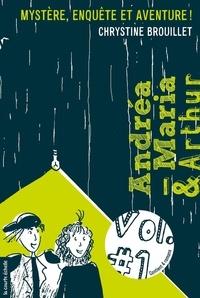 Chrystine Brouillet et Nathalie Gagnon - Andréa-Maria et Arthur  : Andréa-Maria et Arthur, volume 1.